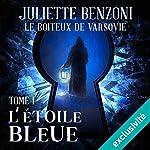 L'étoile Bleue (Le boiteux de Varsovie 1) | Juliette Benzoni