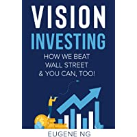 Vision Investing: How We Beat Wall Street & You Can, Too!