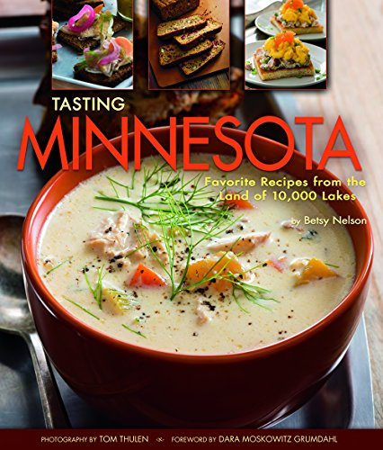 Tasting Minnesota by Betsy Nelson