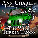 The Wild Turkey Tango: Jackrabbit Junction Humorous Mystery Audiobook by Ann Charles Narrated by Lisa Larsen