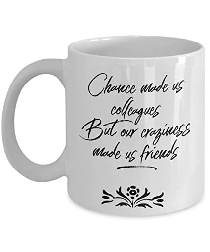 Work Besties Mug Chance Made Us Colleagues But Our Craziness Friends Coffee Gift