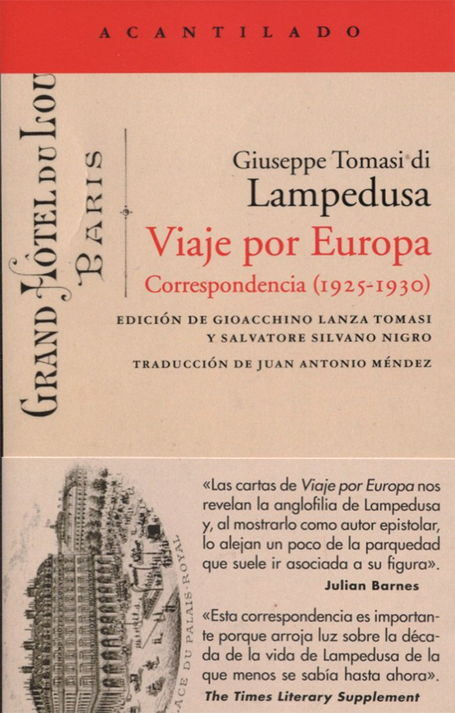 Viaje por Europa. Correspondencia. 1925 - 1930 (El Acantilado) Tapa blanda – 11 oct 2017 Giuseppe Tomasi di Lampedusa Juan Antonio Méndez Borra 8416748659 Diaries