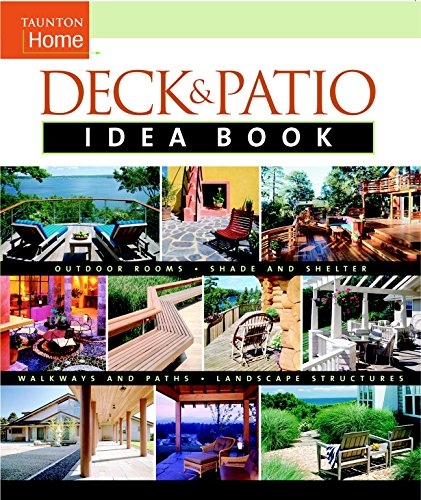 Cheap  Deck & Patio Idea Book: Outdoor Rooms•Shade and Shelter•Walkways and Pat (Taunton..