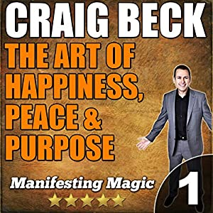 The Art of Happiness, Peace, & Purpose Audiobook