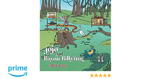 Jojo and Bayou Billyfrog: Gina Ann: 9781504376341: Amazon ...
