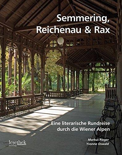 Semmering, Reichenau & Rax: Eine literarische Rundreise durch die Wiener Alpen