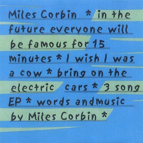 In the Future Everyone Will Be Famous for 15 Minut by Corbin, Miles (2006-11-28)