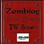 Zomblog: Snoe's Journey | TW Brown