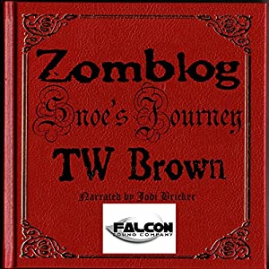 Zomblog: Snoe's Journey Audiobook