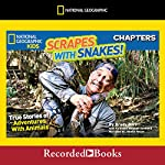 National Geographic Kids Chapters: Scrapes with Snakes: True Stories of Adventures with Animals | Brady Barr,Kathleen Weidner Zoehfeld