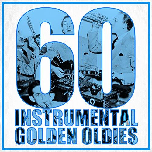 60 Instrumental Golden Oldies