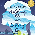 The Art of Holding on and Letting Go | Kristin Bartley Lenz