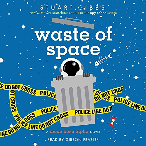 Waste of Space: The Moon Base Alpha Series, book 3 (Moon Base Alpha Series, 3) by Simon & Schuster Audio and Blackstone Audio