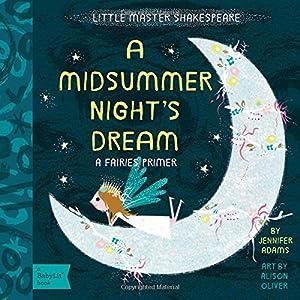 A Midsummer Night's Dream: A BabyLit Fairies Primer (BabyLit: Little Master Shakespeare)