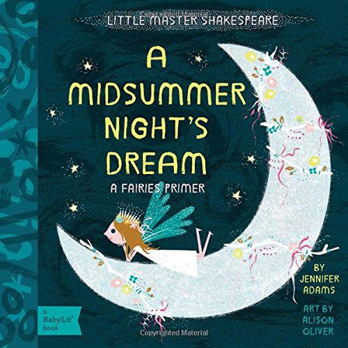 Fairies Dancing Collection - A Midsummer Night's Dream: A BabyLit® Fairies Primer (BabyLit Primers)
