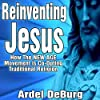 Reinventing Jesus - How the New Age Movement Is Co-Opting Traditional Religion