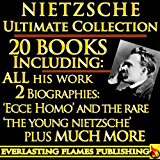 NIETZSCHE COMPLETE WORKS COLLECTION 20+ BOOKS and BIOGRAPHY - Including Zarathustra, Wagner, Twilight, Gay Science, Morals, Antichrist, Beyond Good and Evil, Birth of Tragedy, Ecce Homo