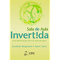 Sala de Aula Invertida - Uma metodologia Ativa de Aprendizagem