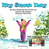 My Snow Day - Children's Snow Book about Buliding a Snow-Woman (The Most Wonderful Time of the Year, a Winter Book Level 3)