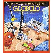 Les voyages fantastiques de Globulo