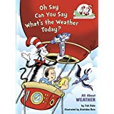 Oh Say Can You Say What's the Weather Today?: All About Weather