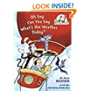 Oh Say Can You Say What's the Weather Today?: All About Weather (Cat in the Hat's Learning Library)