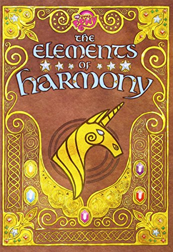 The Elements of Harmony: Friendship is Magic
