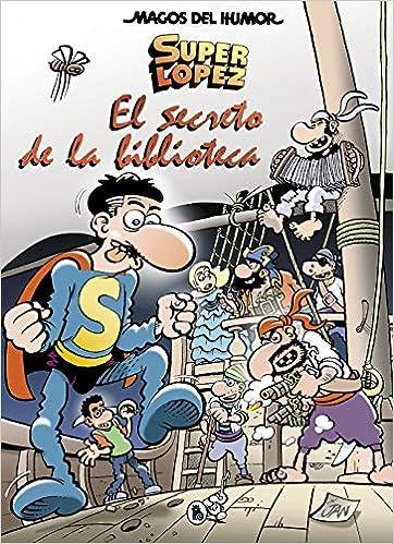 Superlópez. El secreto de la biblioteca Magos del Humor 199 ...