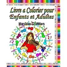 Livre a Colorier pour Enfants et Adultes:  Mandalas 22 Metiers: Livres a colorier de relaxation