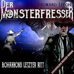 Bohannons letzter Ritt (Leonard Leech - Der Monsterfresser 7) Hörbuch
