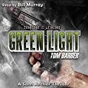 Green Light Audiobook by Tom Barber Narrated by Bill Murray