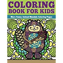 Coloring Book for Kids: More Funny Animal Mandalas: Funny Animal Mandalas Coloring Pages