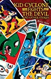 img - for Kid Cyclone Fights the Devil and Other Stories / Kid Ciclon Se Enfrenta a El Diablo Y Otras Historias book / textbook / text book