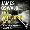 The Gathering Dark: Inspector McLean, Book 8 Audiobook by James Oswald Narrated by To Be Announced