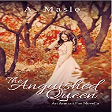The Anguished Queen: An Annarii Fae Prequel Novella Audiobook by A. Maslo Narrated by Amy Du Quesne