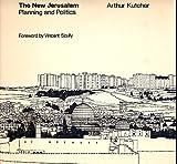 The New Jerusalem : Planning and Politics, Kutcher, Arthur, 0262610205