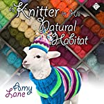 Knitter in His Natural Habitat: Granby Knitting Series, Book 4 | Amy Lane