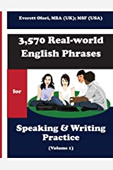 3,570 Real-world English Phrases for Speaking and Writing Practice - Volume 1 Paperback
