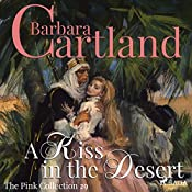 A Kiss in the Desert (The Pink Collection 29) | Barbara Cartland