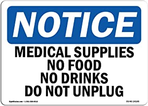 OSHA Notice Sign - Medical Supplies No Food Or Drinks Do Not Unplug | Rigid Plastic Sign | Protect Your Business, Work Site, Warehouse | Made in the USA, 10
