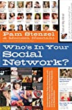 img - for Who's In Your Social Network?: Understanding the Risks Associated with Modern Media and Social Networking and How it Can Impact Your Character and Relationships book / textbook / text book