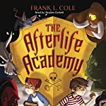 The Afterlife Academy | Frank L. Cole