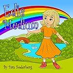 Edie Medium | Dan Soderberg