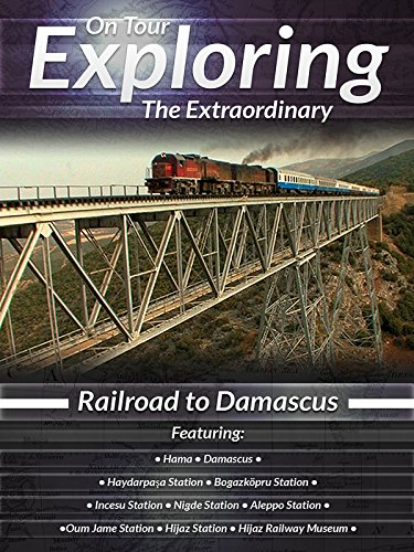 - Exploring the Extraordinary Railroad to Damascus