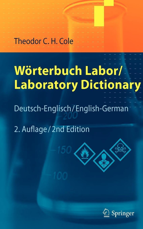 Wörterbuch Labor / Laboratory Dictionary: Deutsch/Englisch - English/German:  Amazon.de: Theodor C.H. Cole, Klaus Roth: Bücher