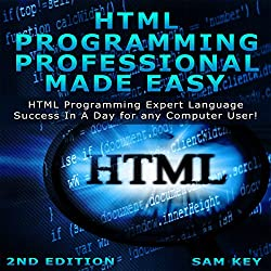 HTML Programming Professional Made Easy, 2nd Edition
