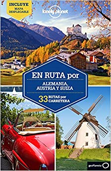 Lonely Planet Travel Guide En ruta por Alemania, Austria y Suiza/ Route for Germany, Austria and Switzerland