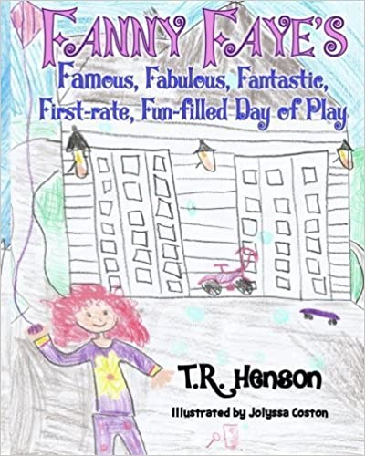 Fanny Faye's Famous, Fabulous, Fantastic, First-rate, Fun-filled, Day of Play by T. R. Henson (2016-02-08)