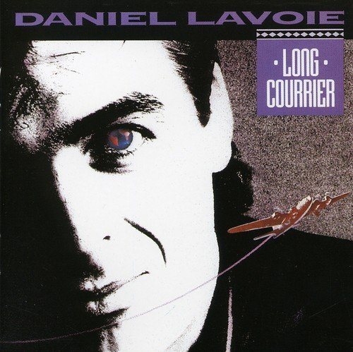 Daniel Lavoie - Long Courrier By Daniel Lavoie - Zortam Music