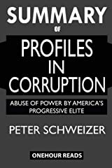SUMMARY Of Profiles in Corruption: Abuse of Power by America's Progressive Elite Paperback
